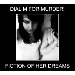 Dial M For Murder - Fiction Of Her Dreams