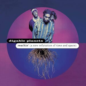 Digable Planets - Reachin' (A New Refutation Of Time And Space)