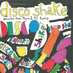 Dimitri From Paris & Dj Rocca - Disco Shake Incl. Tom Moulton Mix