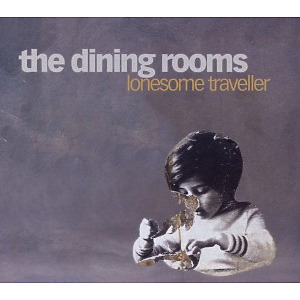 Dining Rooms,The - Lonesome Traveller