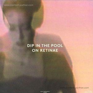 Dip In The Pool - On Retinae
