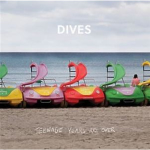 Dives - Teenage Years Are Over (LP)