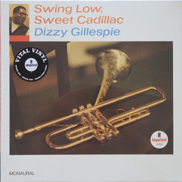 Dizzy Gillespie - Swing Low, Sweet Cadillac (180g Vinyl Reissue)