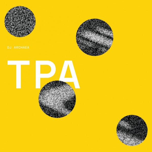 Dj Archaea - TPA (incl. Facta / RIP Swirl remixes)