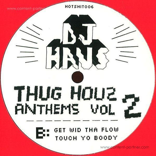 Dj Haus - Thug Houz Anthems Vol 2: Addicted 2 Hous (Back)