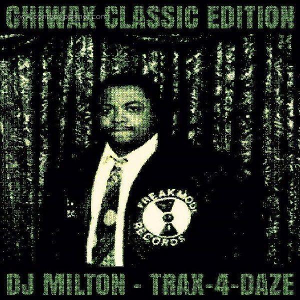 Dj Milton - Trax-4-daze