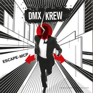 Dmx Krew - Escape - Mcp