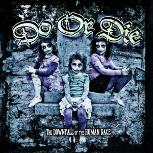 Do Or Die - The Downfall Of The Human Race