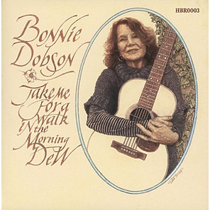 Dobson,Bonnie - Take Me For A Walk In The Morning Dew