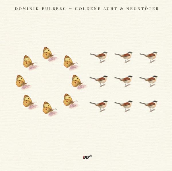 Dominik Eulberg - Goldene Acht & Neuntöter