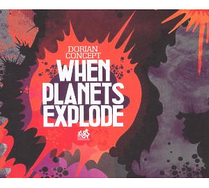Dorian Concept - When Planets Explode
