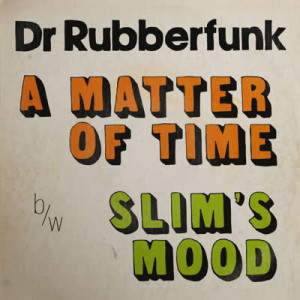 Dr Rubberfunk - My Life at 45 (Part 3)