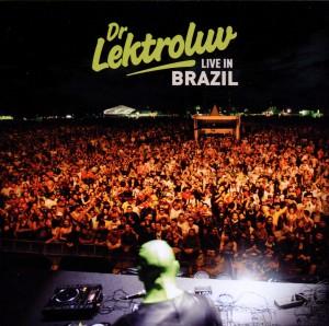 Dr.Lektroluv - Live In Brazil