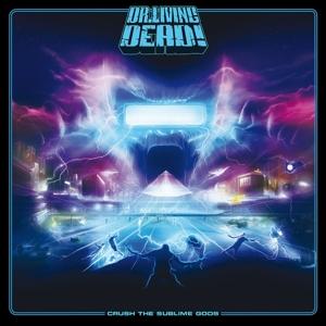 Dr.Living Dead! - Crush The Sublime Gods (Ltd.Edt.)