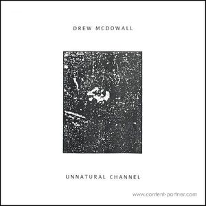 Drew Mcdowall - Unnatural Channel