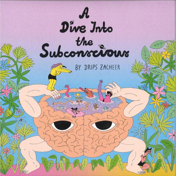Drips Zacheer - A Dive Into The Subconscious