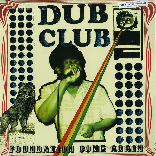 Dub Club Presents - Foundation Come Again