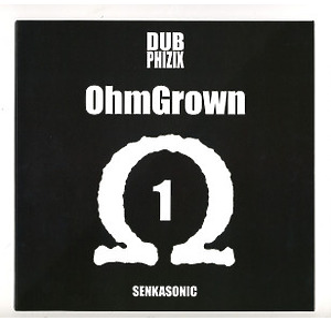 Dub Phizix - OhmGrown 1