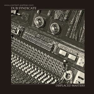 Dub Syndicate - Displaced Masters (LP+MP3)