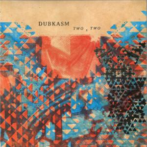Dubkasm - Two X Two