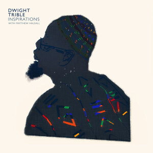 Dwight Trible (Feat. Matthew Halsall) - Inspirations (2LP)