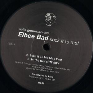 ELBEE BAD - Sock It To Me (140 gram vinyl 12