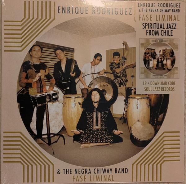 ENRIQUE RODRIGUEZ & THE NEGRA CHIWAY BAND - FASE LIMINAL (Ltd. Vinyl LP)