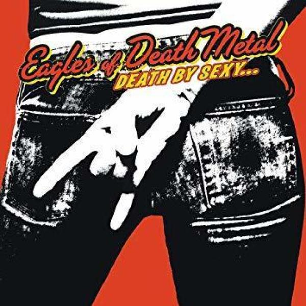 Eagles Of Death Metal - Death By Sexy (Ltd. LP Reissue 2019)