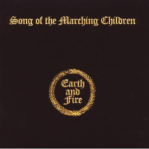 Earth And Fire - Song Of The Marching Children (Exp.+Rem.