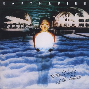 Earth And Fire - To The World (Expanded+Remastered)