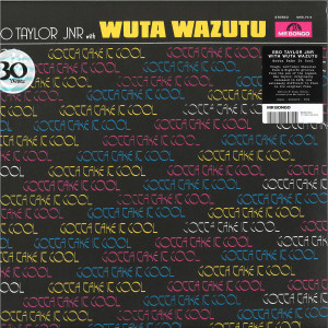 Ebo Taylor JNR / Wuta Wazutu - Gotta Take It Cool (Official Reissue 2019)