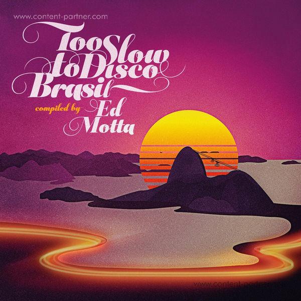 Ed Motta / Various Artists - Too Slow To Disco Brasil (2LP+MP3)