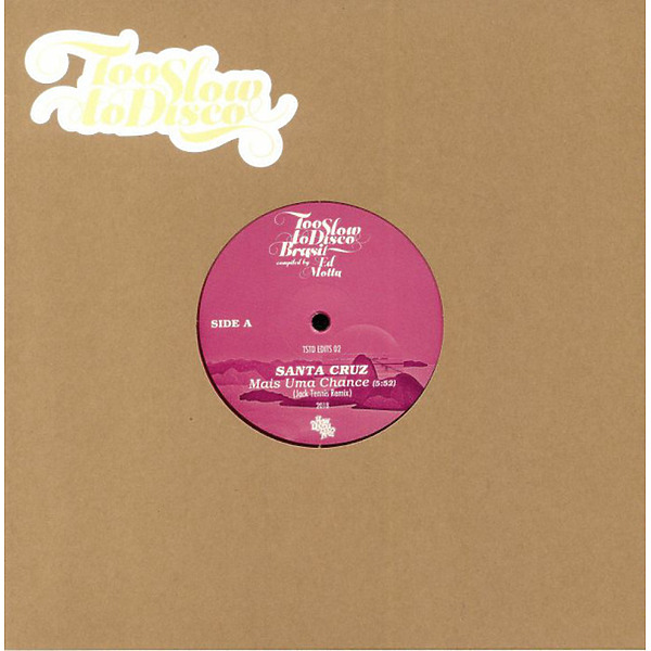 Ed Motta Presents - Too Slow To Disco Brasil Edits (Ltd. Pink 10