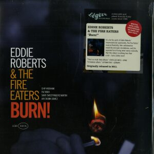 Eddie Roberts & The Fire Eaters - Burn! (LP Reissue)