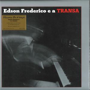 Edson Frederico - Edson Frederico E A Transa (Ltd. Red tranp. LP)