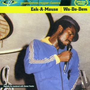 Eek-A-Mouse - Wa Do Dem
