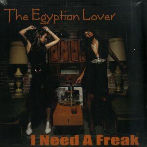 Egyptian Lover - I Need A Freak / My House (On The Nile)