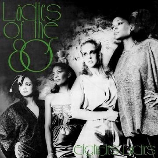 Eighties Ladies - Ladies of the Eighties (Rematsered)