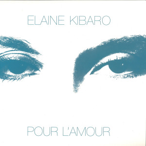 Elaine Kibaro - Pour L'Amour