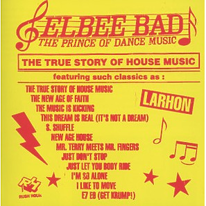 Elbee Bad - The Prince Of Dance Music