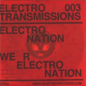 Electro Nation - Electro Transmissions 003 - We R Electro Nation EP