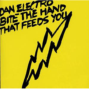 Electro,Dan - Bite The Hands That Feed You