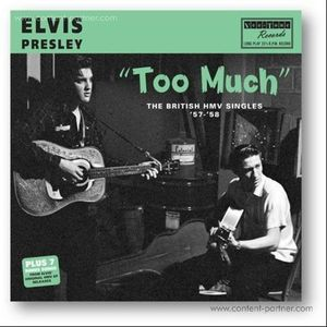 Elvis Presley - Too Much - The British Hmv Singles '57-'58 (Black)