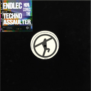 Endlec - Here Comes The Techno Assaulter EP