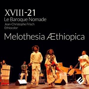 Ensemble XVIII-21/Baroque Nomade/+ - Melothesia Aethiopica