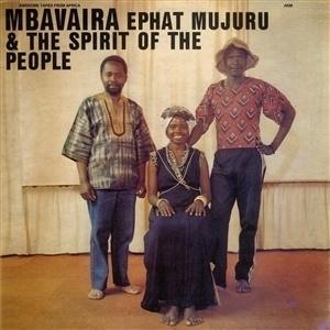 Ephat Mujuru & The Spirit Of The People - MBAVAIRA (Vinyl LP)