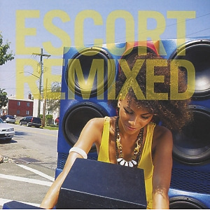 Escort - Escort Remixed