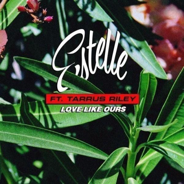 Estelle - Love Like Ours (Feat. Tarrus Riley)