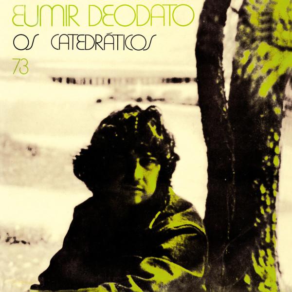 Eumir Deodato - Os Catedráticos 73