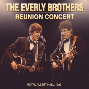 Everly Brothers,The - Reunion Concert